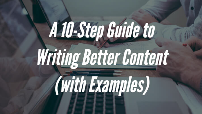 10 Step Guide to Writing Better Content